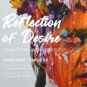 """นิทรรศการ """"ภาพสะท้อนของความปรารถนา"""" (Reflection of Desire)"""