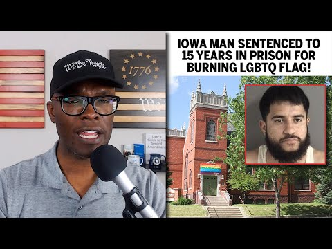 Iowa Man Gets 15 Years In PRISON For Burning LGBTQ Flag!