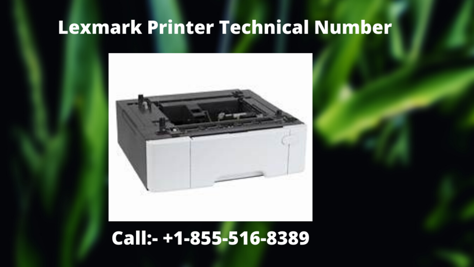 Lexmark Printer Technical Number +1-855-516-8389