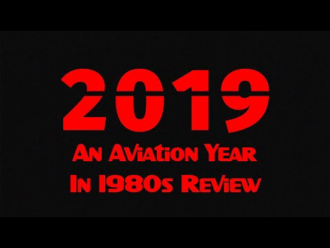 2019 An Aviation Year In 1980s Nostalgia Review