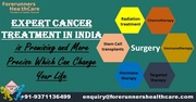 Expert Cancer Treatment in India is Promising and More Precise Which Can Change Your Life