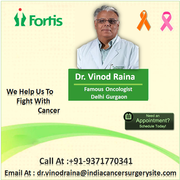 Dr. Vinod Raina  Most Prominent and Versatile Surgical Oncologist in India