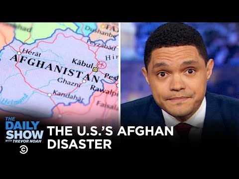 America's Afghanistan Fiasco | The Daily Show