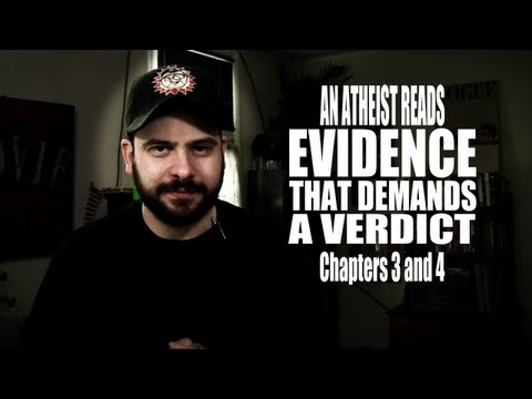 Chapters 3 and 4 - An Atheist Reads Evidence That Demands a Verdict