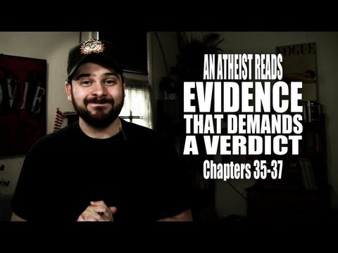 Chapters 35-37 - An Atheist Reads Evidence That Demands a Verdict