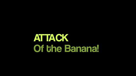 Attack of the Banana