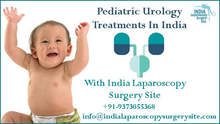 Safe Pediatric Urology Treatment In India With Affordable Price