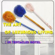"""นิทรรศการ """"The Art of Luxurious Living : In Tentacles Hotel"""""""