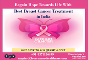 Regain Hope Towards Life With Best Breast Cancer Treatment in India