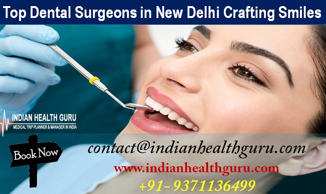 Top Dental Surgeons in New Delhi Crafting Smiles