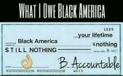 What I owe Black America. Wait to see what I post on MLK day.