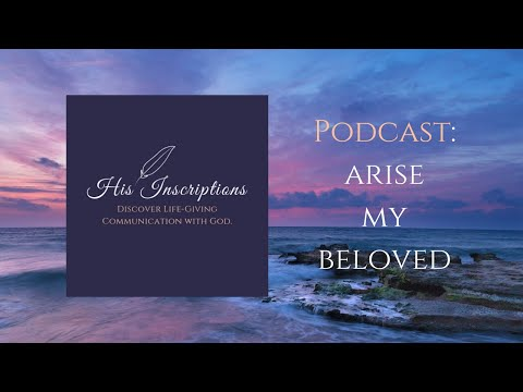 2020 Prophetic Podcast: Arise My Beloved!