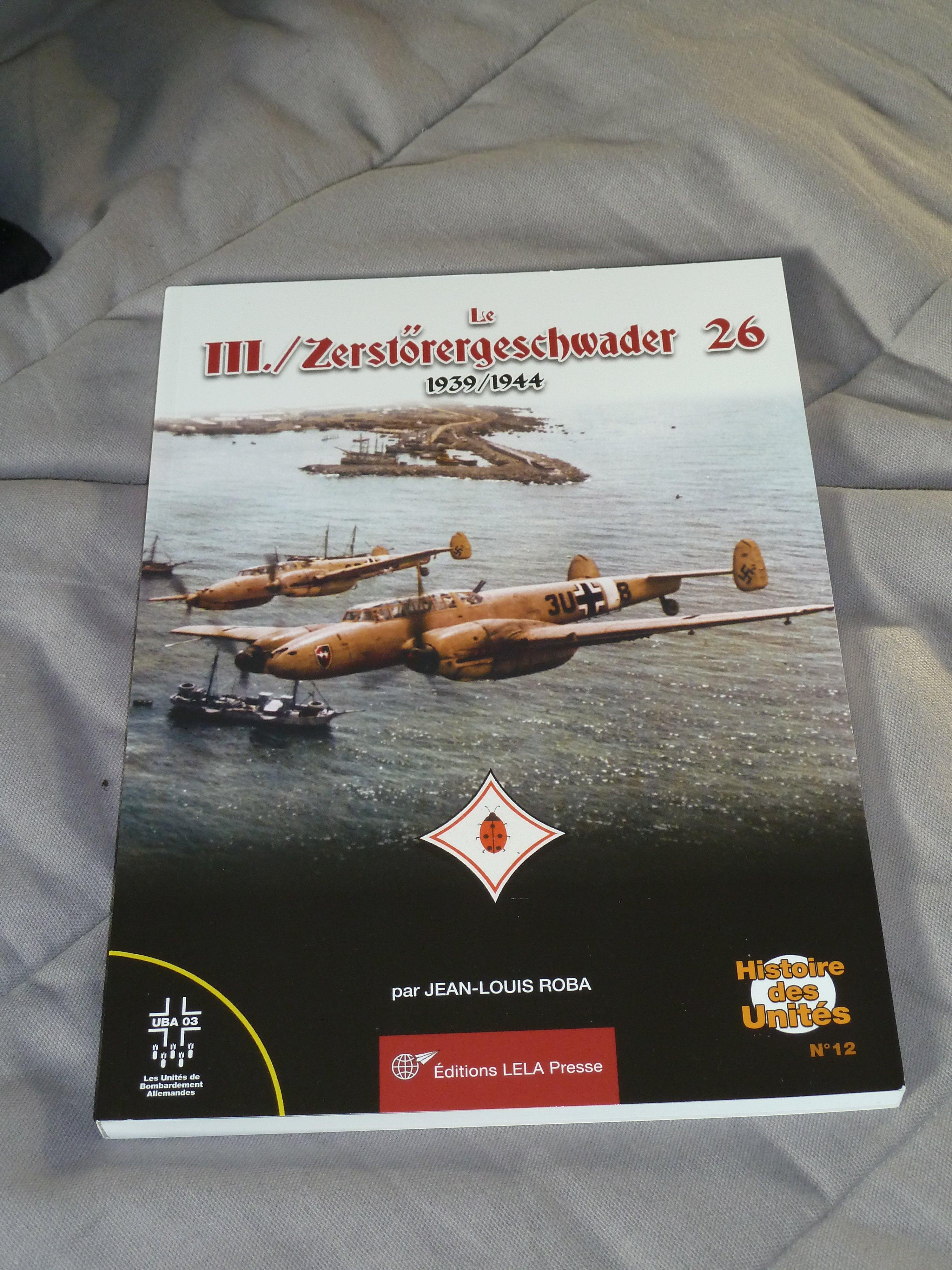 Le III / Zerstörergeschwader 26 1939-1944
