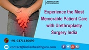 Experience the Most Memorable Patient Care with Urethroplasty Surgery India