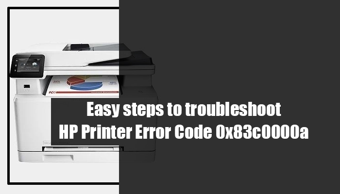 Easy steps to troubleshoot HP Printer Error Code 0x83c0000a