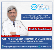 Get the best cancer treatment by Dr. Jalaj Baxi, one of the top oncologist of Noida, India