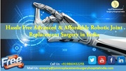Hassle Free Advanced & Affordable Robotic Joint Replacement Surgery in India