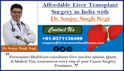Affordable Liver Transplant Surgery in India with Dr. Sanjay Singh Negi