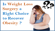 Is Weight Loss Surgery a Right Choice to Recover Obesity