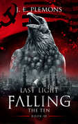 Last Light Falling - The Ten, Book III