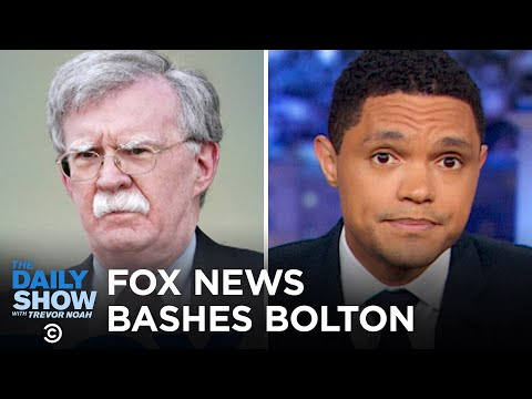 Fox News Turns on John Bolton   The Daily Show