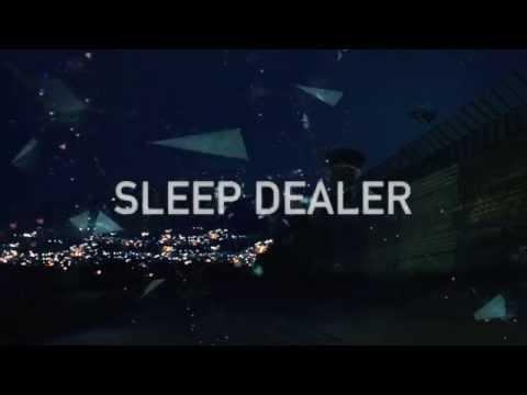 SLEEP DEALER TRAILER 2014 (Official)