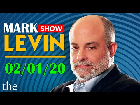 Mark Levin 2/1/2020 - The Mark Levin Show February 01, 2020