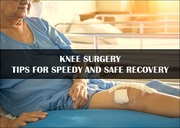 Knee Surgery - Tips for Speedy Recovery