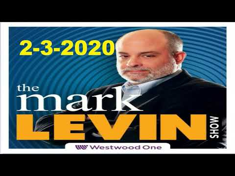 Mark Levin 02/3/2020 l The Mark Levin Show February 3, 2020 l Mark Levin Audio Rewind