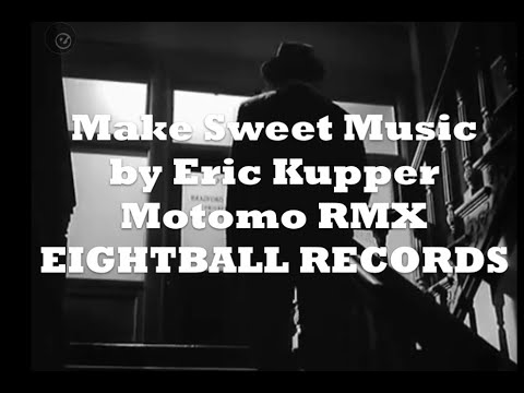 Make Sweet Music By Eric Kupper MOTOMO RMX