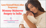 Love yourself more after pregnancy with Mommy Makeover Surgery in India