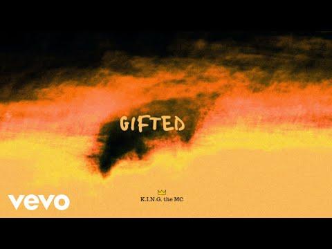 K.I.N.G. The MC - Gifted