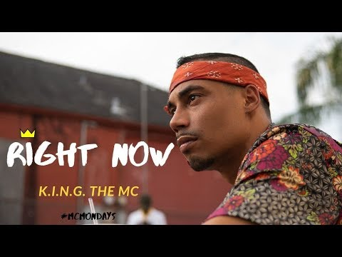 K.I.N.G. the MC - Right Now (Official Video) #MCMondays