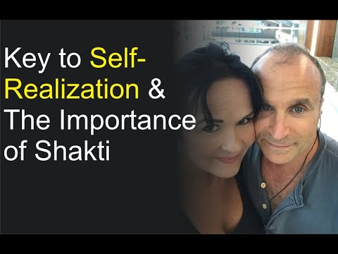 Key to Self Realization & The Importance of Kundalini Shakti
