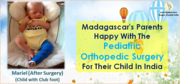 Madagascar's parents happy with the Pediatric orthopedic surgery for their child in India