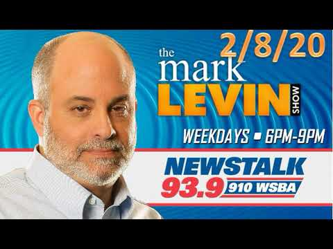 The Mark Levin 2/8/20 - The Mark Levin Show February 8, 2020