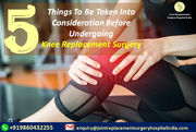 Five Things to be taken into consideration before undergoing knee replacement surgery