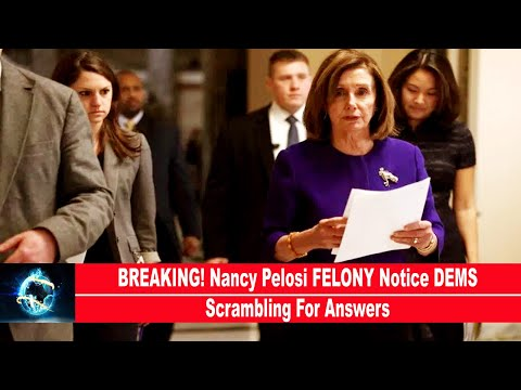 BREAKING! Nancy Pelosi FELONY Notice DEMS Scrambling For Answers(REPORT)!!!