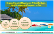 Regain The Joint Movements With Affordable Joint Replacement Surgeries In Goa,India