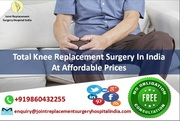 Total Knee Replacement Surgery In India At Affordable Prices