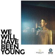 """นิทรรศการ """"We Will Have Been Young"""""""