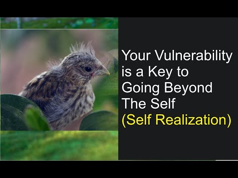 Your Vulnerability is a Key to Deep Meditation & Self Realization (Non duality)