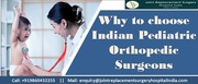 Why to choose Indian Pediatric Orthopedic Surgeons.