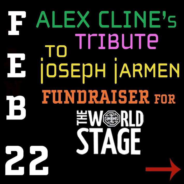 ALEX CLINE's Ensemble - Tribute To: Joseph Jarmen / Fundraiser For: The World STAGE