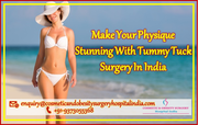 Make your physique stunning with Tummy Tuck Surgery in India