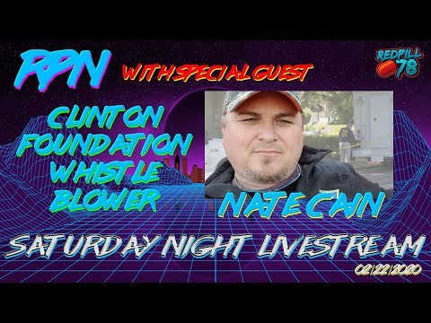 Saturday Night Livestream - Nate Cain Returns - CLNTN FNDTN Whistle Blower