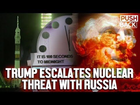 Russiagate 2.0 Drowns Out Trump's Reckless Escalation of US-Russia Nuclear Arms Race