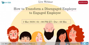 How to Transform a Disengaged Employee to Engaged Employee