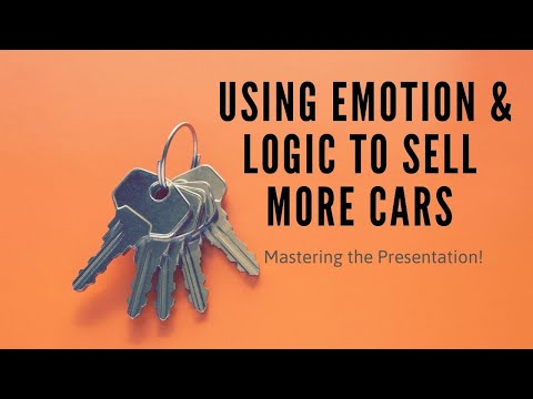 Using Emotion & Logic to Sell More Cars!