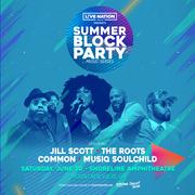 Summer Block Party featuring Jill Scott, The Roots, Common & Musiq Soulchild